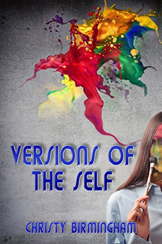 "My Sneaky Book Review of ""Versions of The Self."" by Author, Christy Birmingham"