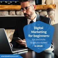 Digital Marketing Tips For Beginners via UnscriptedIncome